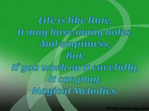 Life is like flute...