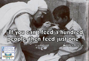 Blessed Mother Teresa quote. Feeding the poor & hungry. Catholic.