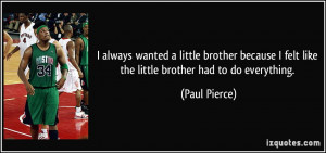 More Paul Pierce Quotes