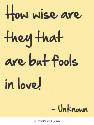 love quotes by unknown authors quotesgram