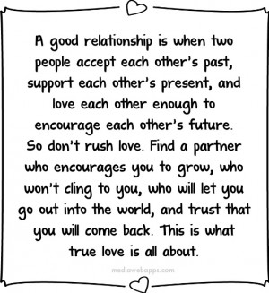 other's past, support each other's present, and love each other enough ...