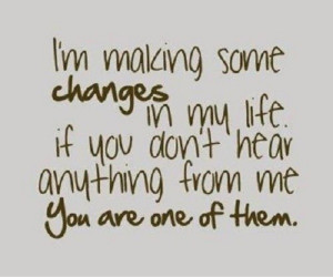 If you don't hear from me, you are one of those changes!
