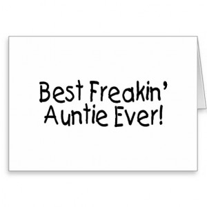 Best Freakin Auntie Ever Greeting Cards