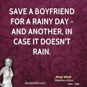 Save a boyfriend for a rainy day - and another, in case it doesn't ...