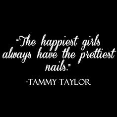 ... more nails mani pedi nails quotes tammy taylor nails art quotes