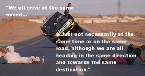 We all drive at the same speed…