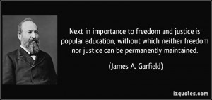 ... freedom nor justice can be permanently maintained. - James A. Garfield