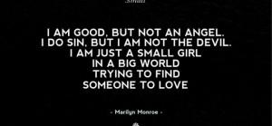 am good, but not an angel. I do sin, but I am not the devil. I am just ...
