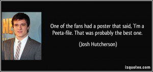 One of the fans had a poster that said, 'I'm a Peeta-file. That was ...