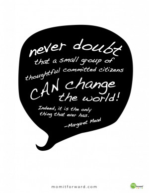 the world never doubt what you or others can do