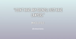 quote-Mike-Oldfield-i-dont-have-any-friends-i-just-28334.png