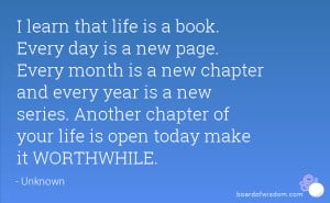 that life is a book. Every day is a new page. Every month is a new ...