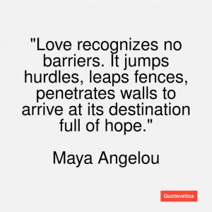 Maya-Angelou-quote-Love-recognizes-no-ba