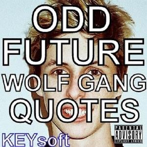 Odd Future Quotes