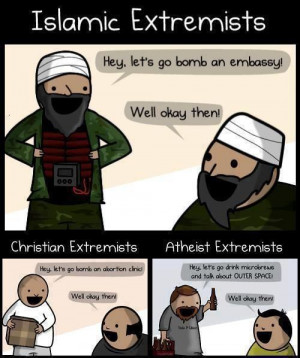 quote extremists muslim vs christian vs atheist funny: True Quotes ...