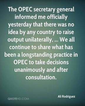 ... practice in OPEC to take decisions unanimously and after consultation