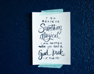 Book Quote, Quote about Books, J K Rowling Quote, Magic Quote, Magical ...