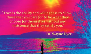 Wayne dyer, quotes, sayings, on love, images