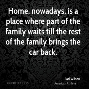 Earl Wilson Home Quotes...