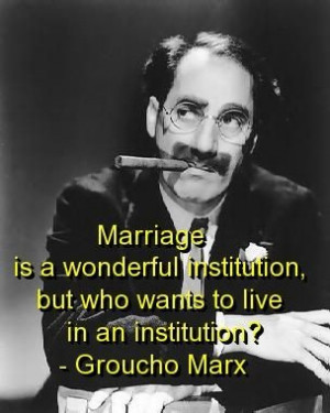 Groucho marx, quotes, sayings, marriage, witty, humor, funny