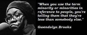Gwendolyn brooks famous quotes 5