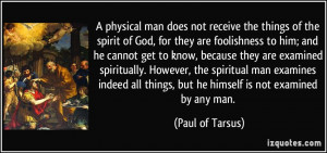 physical man does not receive the things of the spirit of God, for ...