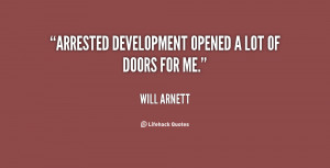 quote-Will-Arnett-arrested-development-opened-a-lot-of-doors-61543.png