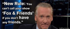 Bill Maher quotes | Bill Maher Joke. New Rule: You can't call your ...