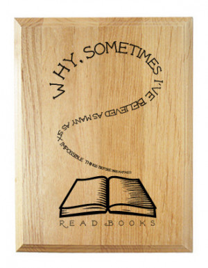 Read Books Plaque w/ Alice in Wonderland Quote