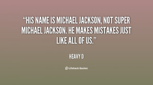 His name is Michael Jackson, not Super Michael Jackson. He makes ...