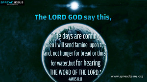 ... hunger for bread or thirst for water, but for hearing the word of the