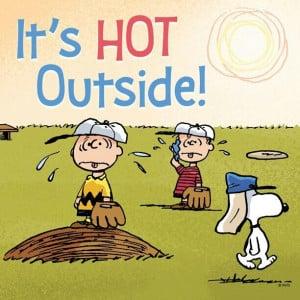 It's hot outside!