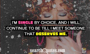 Instagram Quotes About Being Single I'm single by choice,