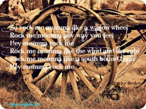 Wagon Wheel Noah's favorite song:)