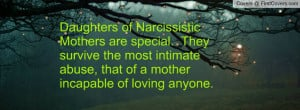 Narcissism Quotes | Daughters of Narcissistic Mothers are special ...