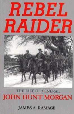 "... Rebel Raider: The Life of General John Hunt Morgan"" as Want to Read"