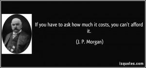 More J. P. Morgan Quotes