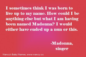 Madonna quote, on her name