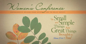 Elder Bednar Teaches Women the Spiritual Pattern of Small and Simple ...
