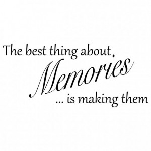 ... Memories: The Best Thing About Memories Quote In Wall Graphic ~ Life