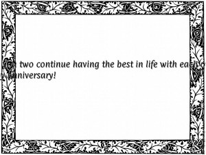 ... continue having the best in life with each other...Happy Anniversary