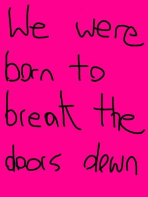 Warrior by Ke$ha. Lyrics: We were born to break the doors down. #Kesha ...
