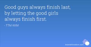 Go Back > Pix For > Good Girls Finish Last Quotes