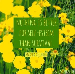 Self esteem quotes, best, deep, sayings, martha gellhorn