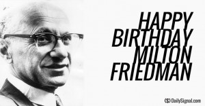 Milton Friedman's 7 Most Notable Quotes - I love Mr. Friedman and his ...