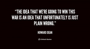 The idea that we're going to win this war is an idea that ...