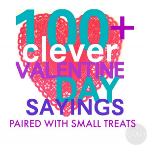 100 Clever Valentines Day Sayings - C.R.A.F.T.