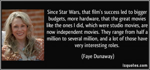 Since Star Wars, that film's success led to bigger budgets, more ...