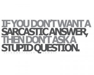 awesome sarcastic quotes sarcastic quote sarcastic quotes about ...