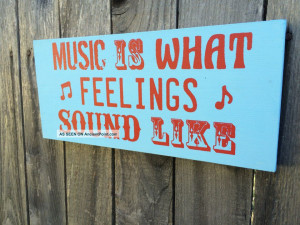 ... What Feelings Sound Like Handcrafted Wood Sign, Sayings, Quote, Rustic
